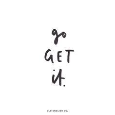 go get it motivational words