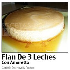 ☀Puerto Rico☀Flan De Tres Leches (Con Amaretto)  (Recetas De Puerto Rico) also Cuban delight <3 yummy I have missed this so much, better than cheesecake!