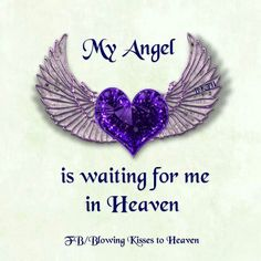 My Angel Is Waiting For Me In Heaven...