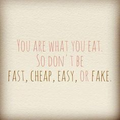 You are what you eat. #MotivationalMonday