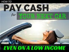 How to Pay Cash For Your Next Car- Even On a Low Income. Cars are expensive, but you can pay cash, even if you have a low income | pay cash | how to