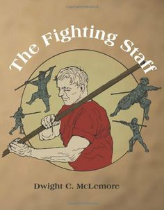 The Fighting Staff by Dwight C. McLemore, http://www.amazon.com/dp/1581607148/ref=cm_sw_r_pi_dp_Xx9Psb1AEBE22