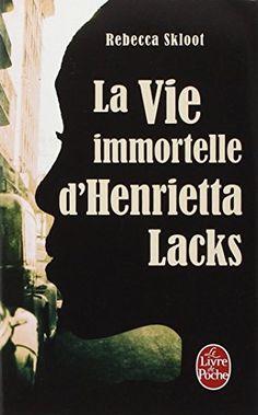 La vie immortelle d'Henrietta Lacks Elle s'appelait Henrietta Lacks, mais les savants n'ont retenu de son nom que deux syllabes : HeLa. Elle travaillait dans les champs de tabac du Sud des États-Unis où besognaient ses ancêtres esclaves, mais ses cellules, prélevées à son insu, sont devenues l'un des outils les plus précieux de la médecine moderne. Emportée par un cancer foudroyant, en 1951, à l'âge de 31 ans, elle a contribué sans le savoir à la mise au point du vaccin contre la polio..