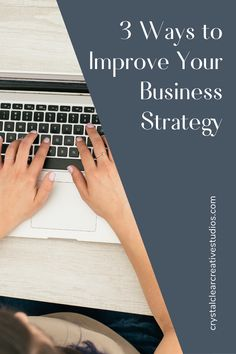 The 3 Steps to Improve Your Business Strategy | Crystal Clear Creative Studios #productphotography #productimages Small Business Plan, Writing A Business Plan, Start Up Business, Business Planning, Business Ideas, Creative Studio, Creative Business, Strategy Quotes, Digital Marketing Trends
