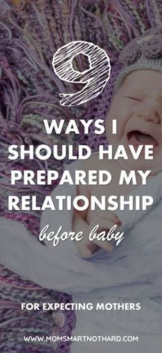 Having a baby will change your life and newborns are not easy, that's why it is so important to prepare your relationship for baby. This article covers nine things you can do before baby arrives to make sure that you and your husband are ready for the new addition. via @momsmartnothard