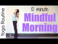 10 minute Mindful Morning Yoga Routine (all levels) - YouTube
