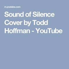 Sound of Silence Cover by Todd Hoffman - YouTube