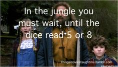 In the jungle you must wait........