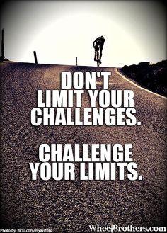 Don't limit your challenges. Challenge your limits. #quote #motivation
