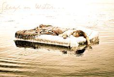 Bucket List: Sleep on an air mattress over water