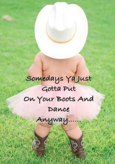 Some days you just have to put on your boots and dance away