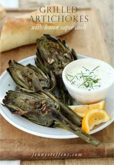 Jenny Steffens Hobick: Grilled Artichokes with Lemon Garlic Caper Aioli Veggie Side Dishes, Vegetable Dishes, Vegetable Recipes, Barbacoa, Appetizer Recipes, Appetizers, Dinner Recipes, Grilled Artichoke, Baked Chicken With Mayo