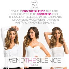This month, to help #endthesilence, Intimo will proudly donate $5 from the sale of selected white garments to domestic violence and awareness programs in Australia and New Zealand. To help end the silence about domestic violence and help us make a difference, visit www.intimo.com.au/endthesilence