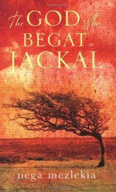 The God Who Begat a Jackal by Nega Mezlekia - Ethiopia