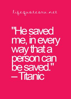 He saved me in every way that a person can be saved.