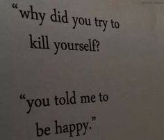 I want to be happy too.