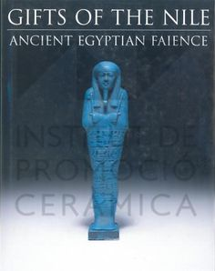 gifts of the nile ancient egyptian faience.