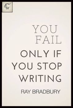 You fail only if you stop writing. Writing Advice, Writing Resources, Writing Help, Writing A Book, Writing Prompts, Quotes About Writing, Start Writing, Book Quotes Love, Writer Quotes
