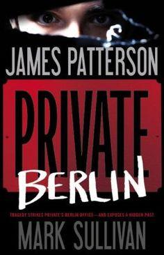 Private Berlin by James Patterson, Mark Sullivan   #Savannah Book Festival 2013