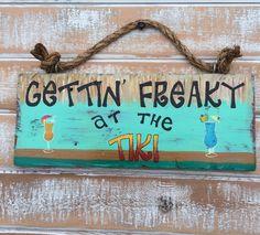 Gettin Freaky at the Tiki from my Etsy shop https://www.etsy.com/listing/285545269/tiki-sign-tiki-bar-sign-tiki-decor-tiki