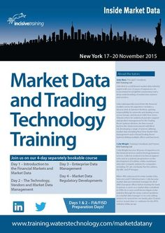 """""""Market Data and Trading Technology Training"""" on 17-20 Nov, 2015 at 9am-5pm @ Downtown Conference Centre, 157 William Street, New York, NY 10038, United States. Two day training course aimed at professionals wishing to take the FISD/FIA exam, and two optional modules on financial regulation and enterprise data management. Category: Classes / Courses 