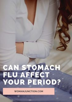 Most illnesses would have at least some impacts on the period. And stomach flu is no exception. How much and what kind of effect would depend on the severity of the infection. #womanjunction #stomachflu #period