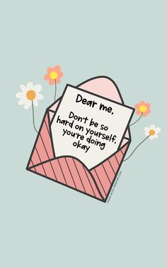 Dear me, don't be so hard on yourself you're doing okay, positive mental health art. Inspirational quote for women who are struggling. Motivacional Quotes, Mood Quotes, Cute Quotes, Happy Quotes, Best Quotes App, Cute Sayings, Mental Health Art, Positive Mental Health, Mental Health Awareness