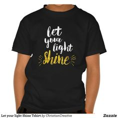 dd850c69ac1d Let your light Shine Tshirt  letyourlightshine  christiangift   christiankids Let Your Light Shine