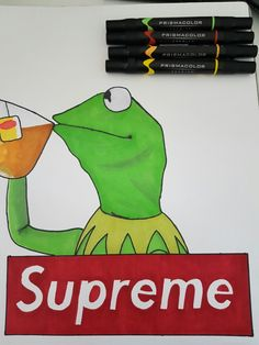 you didn't re-pin?? well I guess that's none of my business... by cameron jacques #supreme #supremenyc #kermit #prismacolor