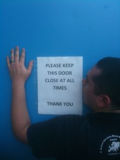 Please keep this door close at all times. Thank you.