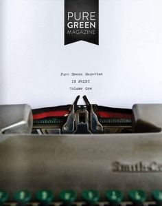 Pure Green magazine winter/2011 #environment #greenliving #design #DIY #decor #travel #food #quarterly #free