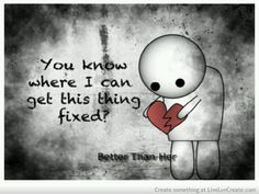 You know where I can get this thing fixed? #broken #heart #quote