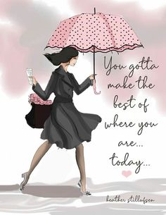 You Gotta Make the Best of Where You Are - Wall Art Print - Motivational Art - Fashion Illustration - Wall Art -- Print Happy Monday Quotes, Positive Quotes For Women, Illustration Mode, Portrait Illustration, Art Illustrations, Fashion Illustrations, Fashion Quotes, Morning Quotes, Woman Quotes