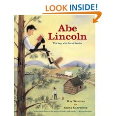 Abe Lincoln: The Boy Who Loved Books: Kay Winters, Nancy Carpenter