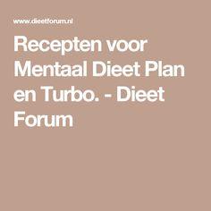 Recepten voor Mentaal Dieet Plan en Turbo. - Dieet Forum