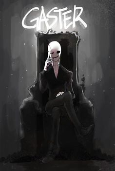 one word : GASTER