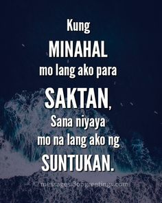 Tagalog Love Quotes - 365greetings.com Tagalog Quotes Hugot Funny, Tagalog Love Quotes, Sad Quotes, Qoutes, Hugot Lines Tagalog Love, Pick Up Lines Cheesy, Love Quotes For Him Romantic, Funny Fun Facts, Sad Words