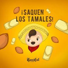 ToniCol ¡Saquen los tamales!