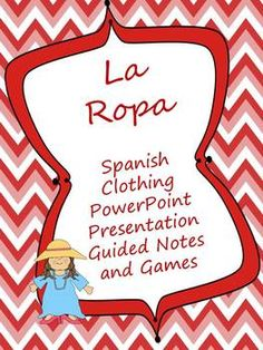 [TPT] La Ropa Spanish Clothing PowerPoint, Guided Notes, and Games
