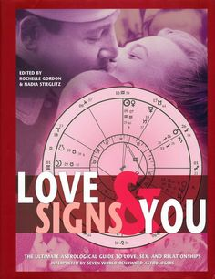 Love Signs and You: The Ultimate Astrological Guide to Love, Sex, and Relationships –by Rochelle Gordon - how to find an ideal astrological match, the planetary profiles for more than ninety famous couples, and the astrological influences that were at play for each of the sun signs during the past century. Featuring the world's leading astrologers and promising the elusive keys to good love, great sex, and lasting relationships .Get Details…