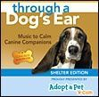 I love Through a Dog's Ear music!  Play it in your dog's Zen Zone, in th...