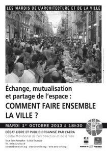 """Echange, mutualisation et partage de l'espace : comment faire la ville ensemble ?"""" http://www.aera-cvh.org/cultures/les-mardis-de-l-architecture/"""