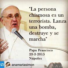 La persona chismosa es una terrorista. . . . .