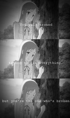 Anime : anohana I can relate to this; Sad Anime Quotes, Manga Quotes, Art Anime, Manga Anime, B&w Tumblr, Dark Quotes, A Silent Voice, My Demons, Depression Quotes