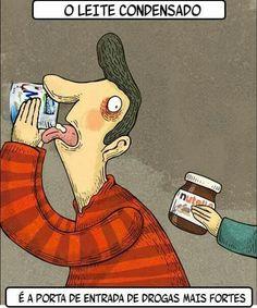 O leite condenado é a porta de entrada para drogas mais pesadas
