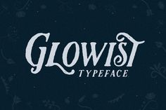 Glowist by Flavortype on Creative Market