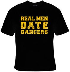 REAL MEN Tee, Men Who Love Dancers, Awesome Gift For The Hubby Or Boyfriend on Etsy, $15.95