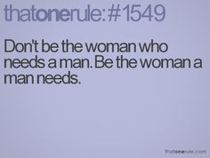 Words to live by.  Never let a man define you. :)