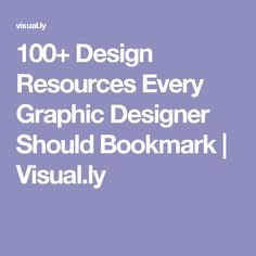 100+ Design Resources Every Graphic Designer Should Bookmark | Visual.ly