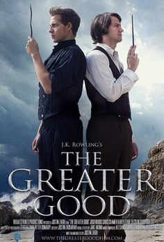 The Greater Good is an independent short film showing Dumbledore's early life: his friendship with Grindelwald and his struggles with his siblings.
